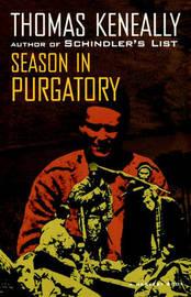 Season in Purgatory by Thomas Keneally