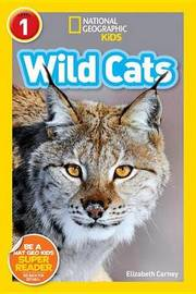 National Geographic Kids Readers: Wild Cats by Elizabeth Carney
