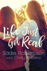 Life Just Got Real by Sadie Robertson