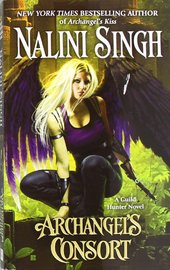 Archangel's Consort (Guild Hunter #3) US Ed. by Nalini Singh