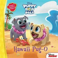 Puppy Dog Pals Hawaii Pug-O by Disney Book Group