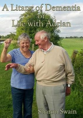 A Litany of Dementia: or Life with Adrian by Sharon Swain image