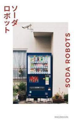 Soda Robots by Mike Zwahlen