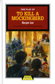 The Play of To Kill a Mockingbird by Christopher Sergel