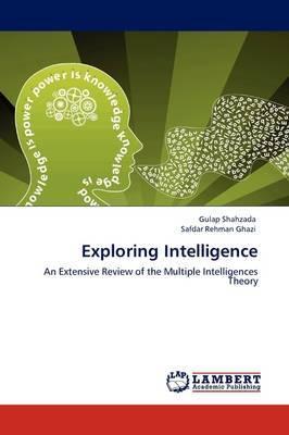 Exploring Intelligence by Gulap Shahzada