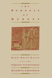 The Pursuit of Heresy by Elisheva Carlebach