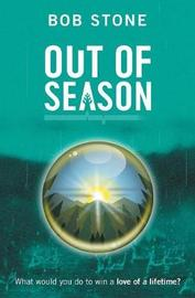 Out of Season by Bob Stone