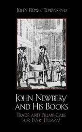 John Newbery and His Books by John Rowe Townsend