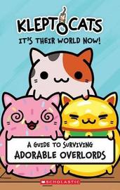 Kleptocats: It's Their World Now! by Daphne Pendergrass