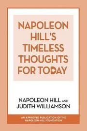 Napoleon Hill's Timeless Thoughts for Today by Napoleon Hill