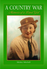 A Country War Memoirs of a Land Girl: In Love on the Land in Wartime Devon by Micky Mitchell image