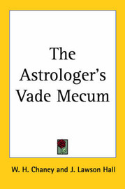 The Astrologer's Vade Mecum by W. H. Chaney image