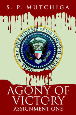 Agony of Victory: Assignment One by S. P. Mutchiga image
