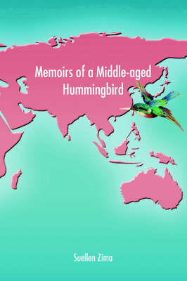 Memoirs of a Middle-Aged Hummingbird by Suellen Zima image