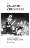 The Quagmire Chronicles: A Ficto-history of the Iraq Blunder by Frank Miller