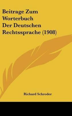 Beitrage Zum Worterbuch Der Deutschen Rechtssprache (1908) by Richard Schroder image