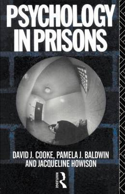 Psychology in Prisons by David J. Cooke