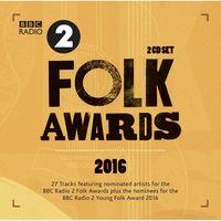 BBC Folk Awards 2016 (2CD) by Various Artists