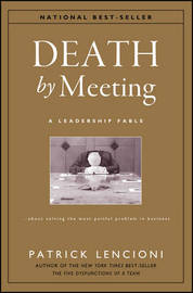 Death by Meeting by Patrick M Lencioni