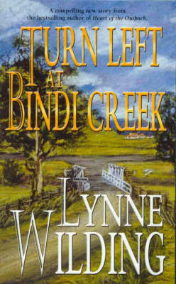 Turn Left at Bindi Creek by Lynne Wilding