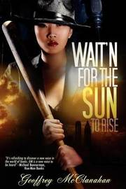 Wait'n for the Sun to Rise by Geoffrey McClanahan