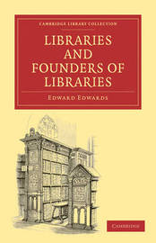 Cambridge Library Collection - History of Printing, Publishing and Libraries by Edward Edwards