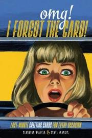 Omg! I Forgot the Card!: Last Minute Greeting Cards for Every Occasion by Claudean Wheeler