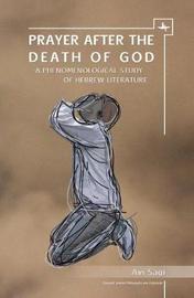 Prayer After the Death of God by Avi Sagi
