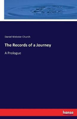 The Records of a Journey by Daniel Webster Church image