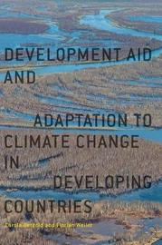 Development Aid and Adaptation to Climate Change in Developing Countries by Carola Betzold