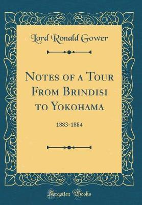 Notes of a Tour from Brindisi to Yokohama by Lord Ronald Gower image