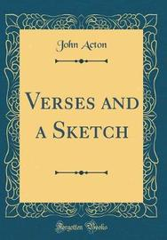 Verses and a Sketch (Classic Reprint) by John Acton image