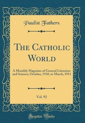 The Catholic World, Vol. 92 by Paulist Fathers