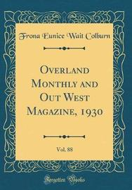 Overland Monthly and Out West Magazine, 1930, Vol. 88 (Classic Reprint) by Frona Eunice Wait Colburn image