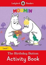Moomin: The Birthday Button Activity Book - Ladybird Readers Level 1 by Ladybird