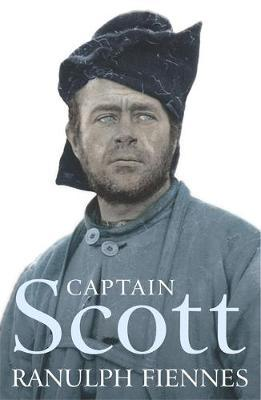 Captain Scott by Ranulph Fiennes