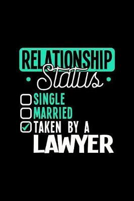 Relationship Status Taken by a Lawyer by Dennex Publishing