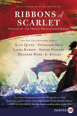 Ribbons Of Scarlet by Stephanie Dray