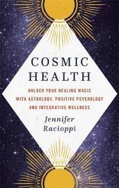 Cosmic Health by Jennifer Racioppi