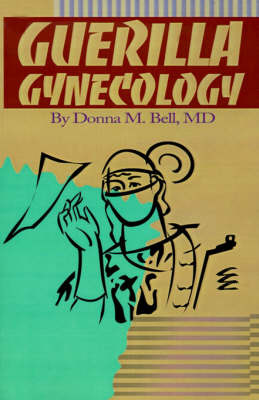 Guerilla Gynecology by Donna M. Bell image
