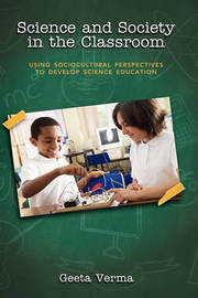 Science and Society in the Classroom by Geeta Verma