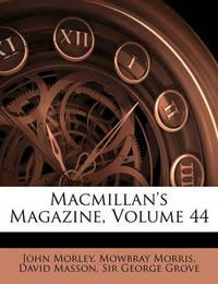 MacMillan's Magazine, Volume 44 by David Masson