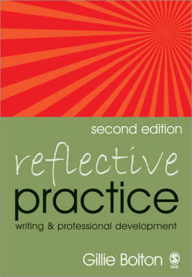 Reflective Practice: Writing and Professional Development by Gillie Bolton