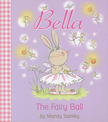 Bella: The Fairy Ball by Mandy Stanley image