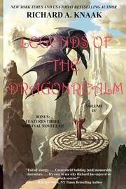 Legends of the Dragonrealm, Vol. IV by Richard A Knaak