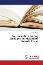 Contraception Among Teenagers in Viwandani Nairobi Kenya by Mokaya Peter