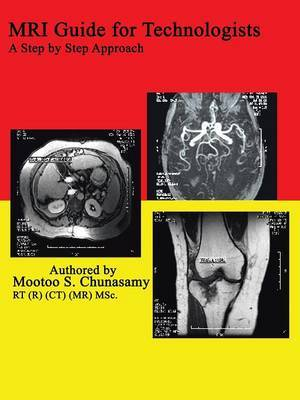 Mri Guide for Technologists: A Step by Step Approach by Mootoo S. Chunasamy image