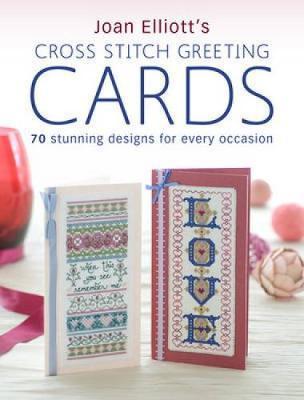 Joan Elliott's Cross Stitch Greeting Cards by Joan Elliott