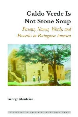 Caldo Verde Is Not Stone Soup by George Monteiro image