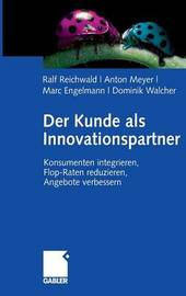 Der Kunde ALS Innovationspartner by Ralf Reichwald